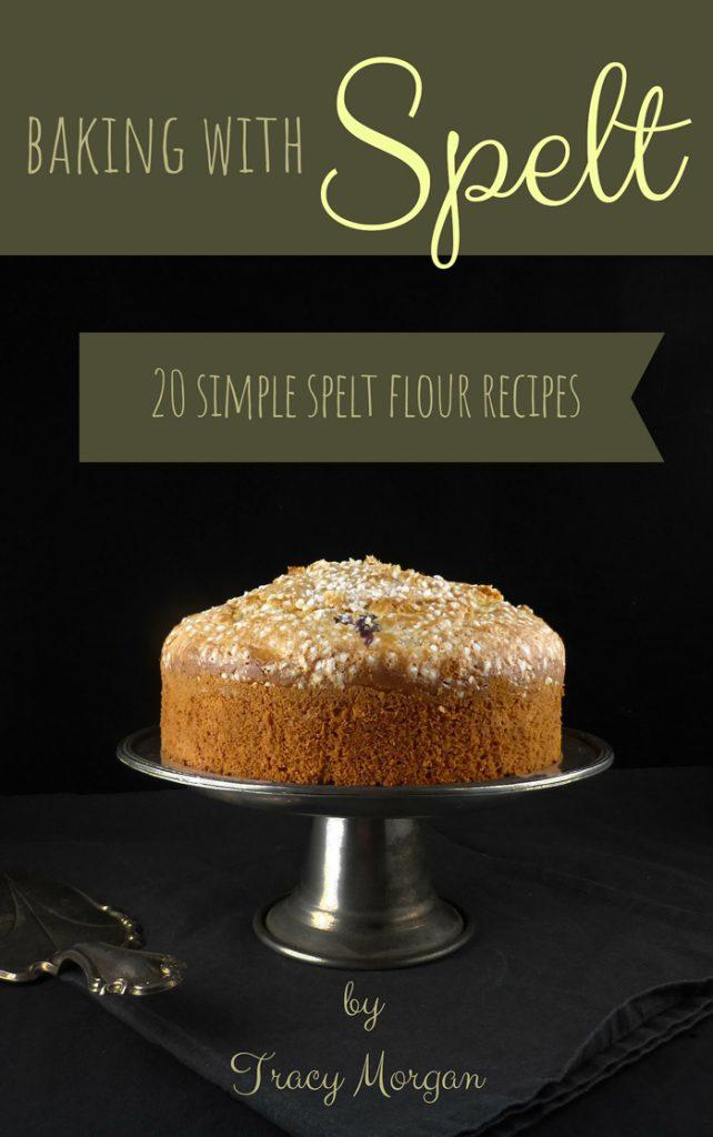 Baking with Spelt (20 Amazing Spelt Recipes)
